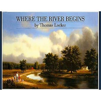 Where the River Begins by Thomas Locker - 9780780720015 Book