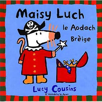 Maisy Luch - Le Aodach-breige by Lucy Cousins - 9780861527656 Book