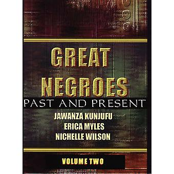 Great Negroes - Past and Present - Volume Two by Dr. Jawanza Kunjufu -