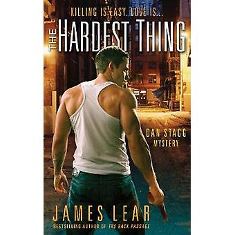 The Hardest Thing - A Dan Stagg Mystery by James Lear - 9781573449298