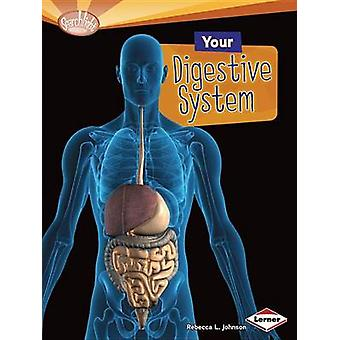 Your Digestive System by Rebecca L Johnson - 9781580139601 Book