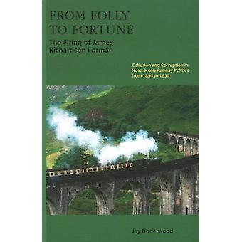 From Folly to Fortune - The Firing of James Richardson Forman by Jay U