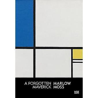 Marlow Moss - A Forgotten Maverick - 9783775743006 Book