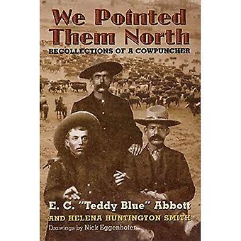 We wees hen Noord: Herinneringen van een Cowpuncher