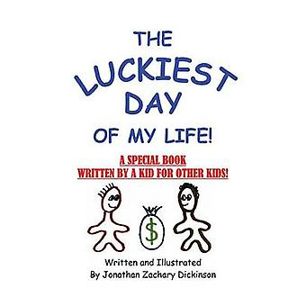 The Luckiest Day of My Life by Dickinson & Zachary