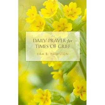 Daily Prayer for Times of Grief by Lisa Hamilton - 9781612611280 Book