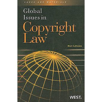 Global Issues in Copyright Law by Mary LaFrance - 9780314194473 Book