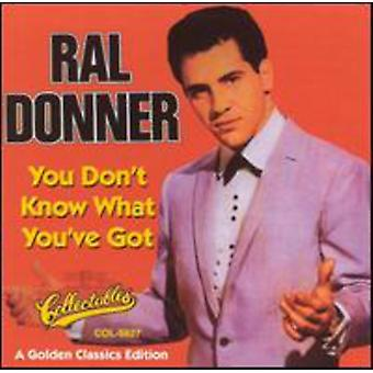 Ral Donner - You Don't Know What You'Ve Got [CD] USA import