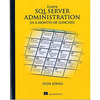 Apprenez SQL Server Administration in a Month of Lunches par Don Jones
