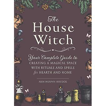 House Witch by Arin MurphyHiscock