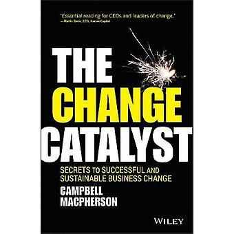Change Catalyst by Campbell Macpherson