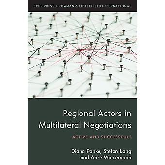 Regional Actors in Multilateral Negotiations by Diana Panke