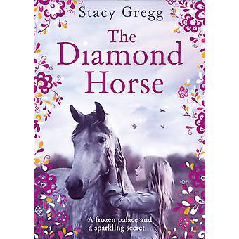 The Diamond Horse par Stacy Gregg