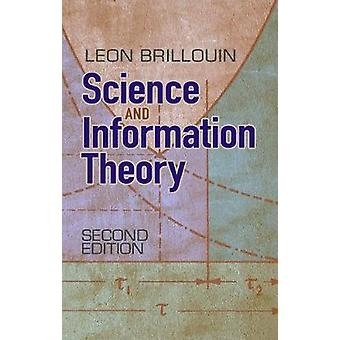 Science and Information Theory  Second Edition by Leon Brillouin