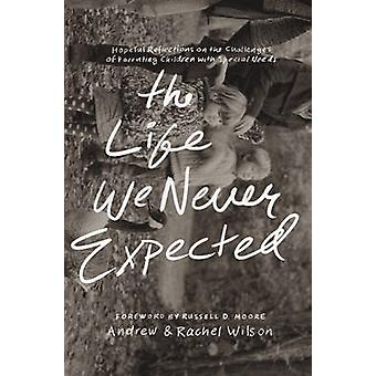 The Life We Never Expected by Andrew WilsonRachel Wilson