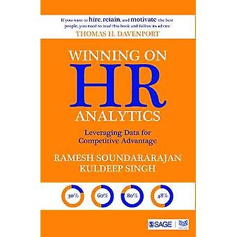 Winning on HR Analytics  Leveraging Data for Competitive Advantage by Ramesh Soundararajan & Kuldeep Singh