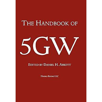 The Handbook of FifthGeneration Warfare 5gw by Abbott & Daniel H.