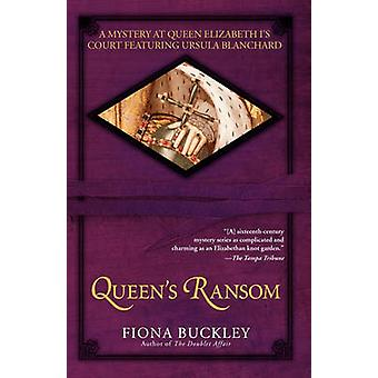 Queens Ransom A Mystery at Queen Elizabeth Is Court Featuring Ursula Blanchard by Buckley & Fiona