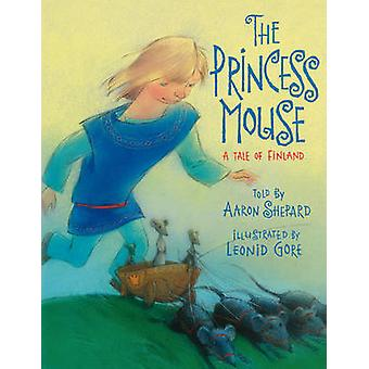The Princess Mouse A Tale of Finland by Shepard & Aaron