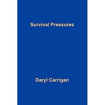 Survival Pressures by Carrigan & Daryl