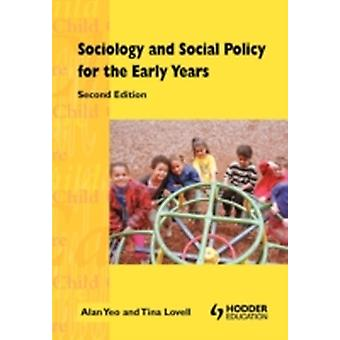 Sociology  Social Policy For The Early Years by Yeo & Alan