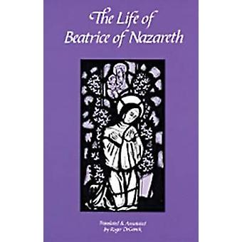 The Life of Beatrice of Nazareth by Ganck & Roger De