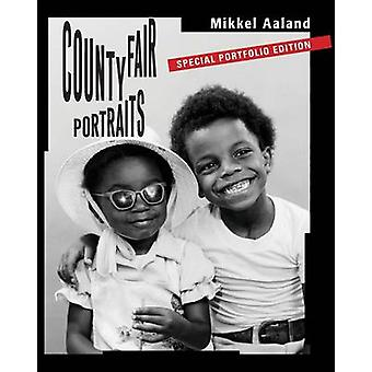 County Fair Portraits Special Portfolio Edition by Aaland & Mikkel