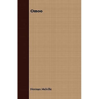 Omoo by Melville & Herman