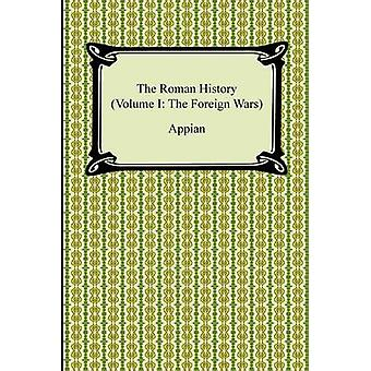 The Roman History Volume I The Foreign Wars by Appian