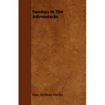 Sundays In The Adirondacks by Hartley & Isaac Smithson