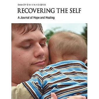 Recovering The Self A Journal of Hope and Healing Vol. III No. 4  Focus on Parenting by Dempsey & Ernest