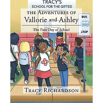 The Adventures of Vallorie and Ashley The First Day of School by Richardson &  Tracy