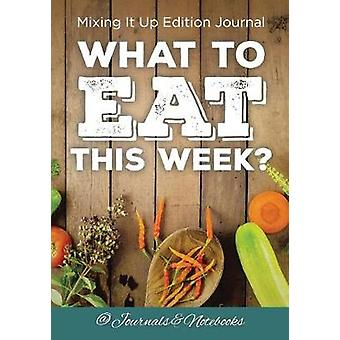 What to Eat This Week Mixing It Up Edition Journal by Journals Notebooks