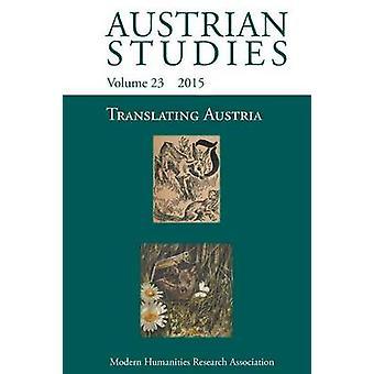 Translating Austria Austrian Studies 23 by Krobb & Florian