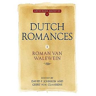 Dutch Romances I Roman Van Walewein by Johnson & David F.