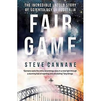 Fair Game The incredible untold story of Scientology in Australia by Cannane & Steve