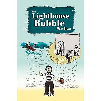The Lighthouse Bubble by Steele & Mark