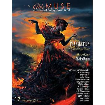 Able Muse Translation Anthology Issue Summer 2014 No. 17  Print Edition by Martin & Charles