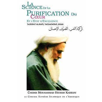 La Science de La Purification Du Coeur by Kabbani & Cheikh Mouhammad Hicham