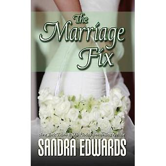 The Marriage Fix by Edwards & Sandra