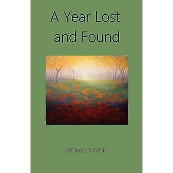 A Year Lost and Found by Mayne & Michael