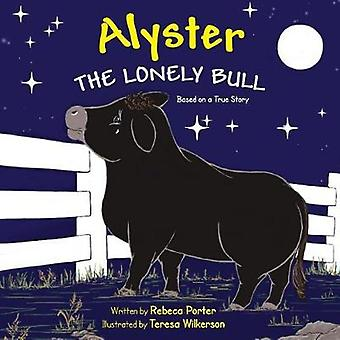 Alyster The Lonely Bull by Porter & Rebeca