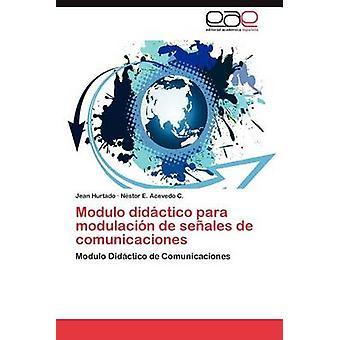 Modulo Didactico Para Modulacion de Senales de Comunicaciones by Hurtado & Jean