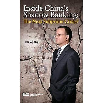 Inside Chinas Shadow Banking The Next Subprime Crisis by Zhang & Joe