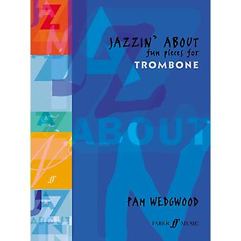 Jazzin About Trombone by By composer Pam Wedgwood