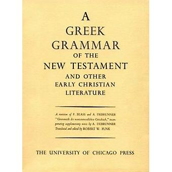 Greek Grammar of the New Testament and Other Early Christian Literatu