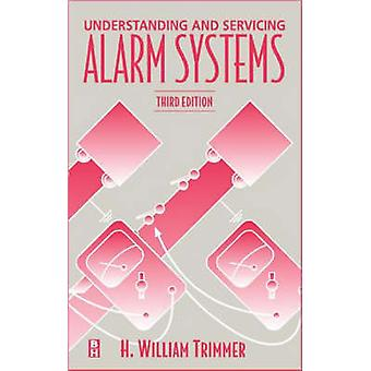 Understanding and Servicing Alarm Systems by H.William Trimmer - 9780