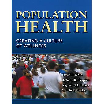 Population Health - Creating a Culture of Wellness by David B. Nash -