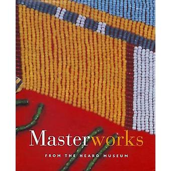 Masterworks from the Heard Museum by Heard Museum - 9780934351676 Book