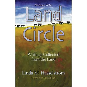 Land Circle - Anniversary Edition - Writings Collected from the Land b